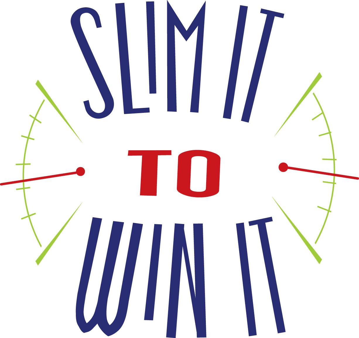 Slim It to Win It
